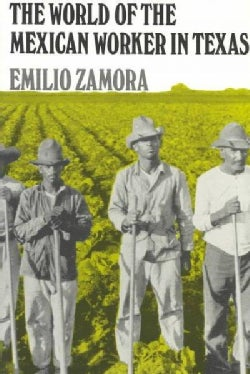 The World of the Mexican Worker in Texas (Paperback)