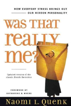 Was That Really Me?: How Everyday Stress Brings Out Our Hidden Personality (Paperback)