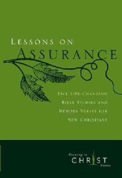 Lessons on Assurance: Five Life-changing Bible Studies and Memory Verses for New Christians (Paperback)