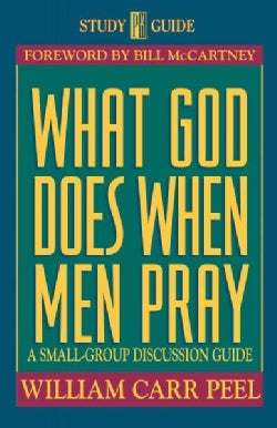 What God Does When Men Pray: A Small Group Discussion Guide (Paperback)