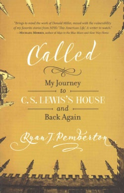 Called: My Journey to C. S. Lewis's House and Back Again (Paperback)