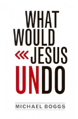 What Would Jesus Undo (Paperback)