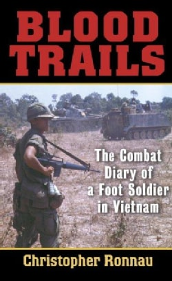 Blood Trails: The Combat Diary of a Foot Soldier in Vietnam (Paperback)