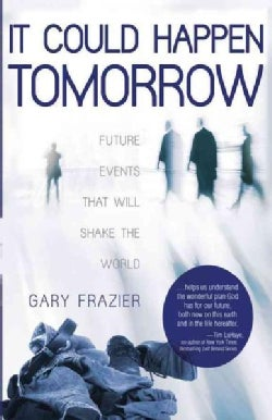It Could Happen Tomorrow: Future Events That Will Shake the World (Paperback)