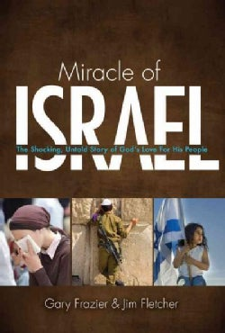Miracle of Israel: The Shocking, Untold Story of God's Love for His People (Paperback)