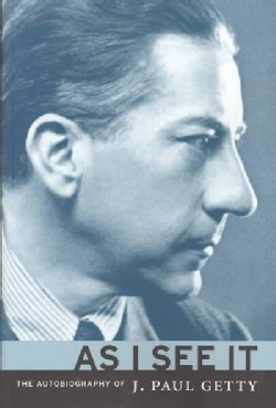 As I See It: The Autobiography of J. Paul Getty (Paperback)
