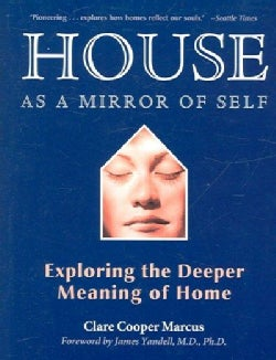 House As a Mirror of Self: Exploring the Deeper Meaning of Home (Paperback)