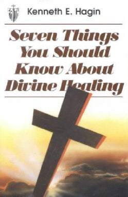 Seven Things You Should Know About Divine Healing (Paperback)
