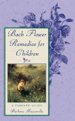 Bach Flower Remedies for Children: A Parents' Guide (Paperback)