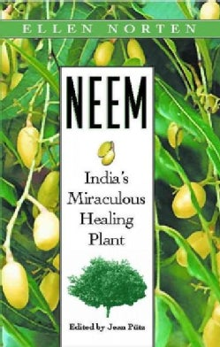 Neem: India's Miraculous Healing Plant (Paperback)