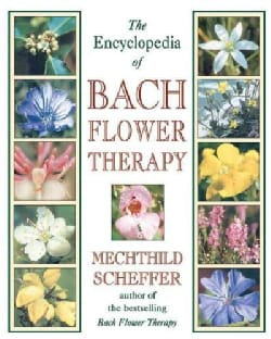 Encyclopedia of Bach Flower Therapy (Paperback)