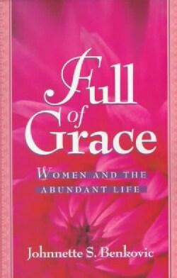 Full of Grace: Women and the Abundant Life (Paperback)