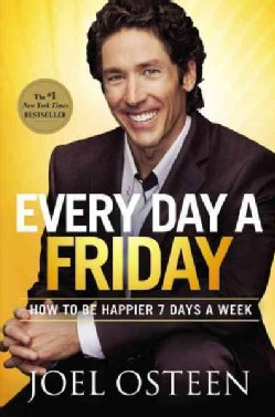 Every Day a Friday: How to Be Happier 7 Days a Week (Hardcover)
