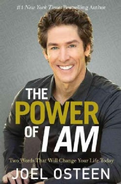 The Power of I Am: Two Words That Will Change Your Life Today (Hardcover)