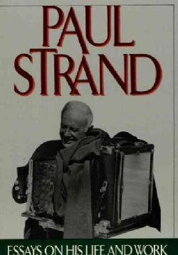 Paul Strand: Essays on His Life and Work (Paperback)
