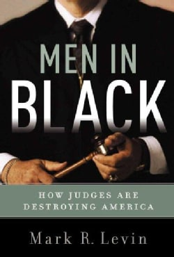 Men In Black: How the Supreme Court is Destroying America (Hardcover)