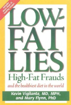 Low-Fat Lies: High Fat Frauds and the Healthiest Diet in the World (Paperback)