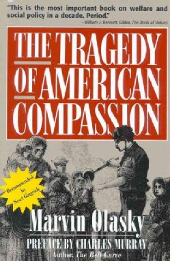 The Tragedy of American Compassion (Paperback)