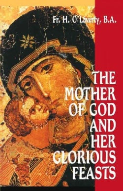 The Mother of God and Her Glorious Feasts (Paperback)