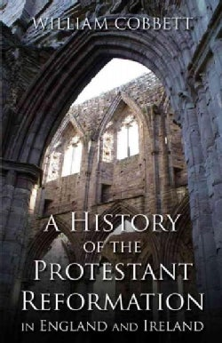 History of the Protestant Reformation in England and Ireland (Paperback)