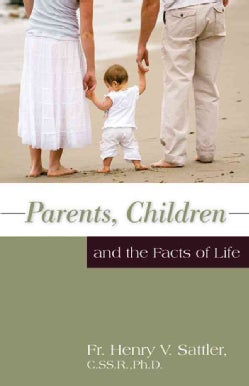 Parents, Children and the Facts of Life (Paperback)