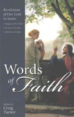 Words of Faith: Jesus Speaks Through the Saints (Paperback)