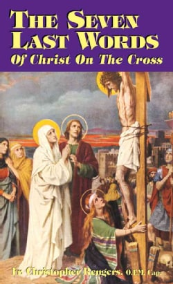 The Seven Last Words of Christ on the Cross (Paperback)