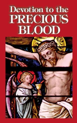 Devotion to the Precious Blood: Including Prayers to the Precious Blood (Paperback)