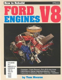 How to Rebuild Ford Engines V8: Covers All Makes & Models : 351C, 351M, 400, 429, 460 (Paperback)