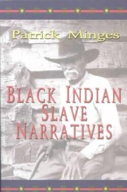 Black Indian Slave Narratives (Paperback)