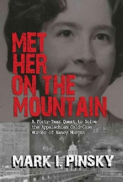 Met Her on the Mountain: A Forty-year Quest to Solve the Appalachian Cold-Case Murder of Nancy Morgan (Hardcover)