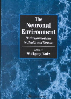 The Neuronal Environment: Brain Homeostasis in Health and Disease (Hardcover)