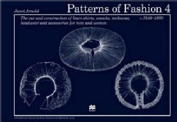 Patterns of Fashion 4: The Cut and Construction of Linen Shirts, Smocks, Neckwear, Headwear and Accessories for M... (Paperback)