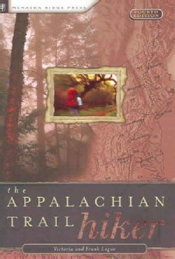 The Appalachian Trail Hiker: Trail-Proven Advice for Hikes of Any Length (Paperback)