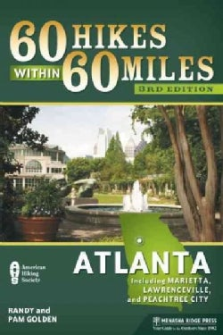 60 Hikes Within 60 Miles Atlanta: Including Marietta, Lawrenceville, and Peachtree City (Paperback)