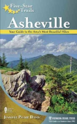 Five-Star Trails Asheville: Your Guide to the Area's Most Beautiful Hikes (Paperback)