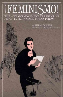 Feminismo: The Woman's Movement in Argentina from Its Beginnings to Eva Peron (Paperback)