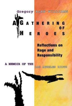 A Gathering of Heroes: Reflections on Rage and Responsibility : A Memoir of the Los Angeles Riots (Hardcover)