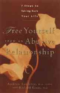 Free Yourself from an Abusive Relationship: Seven Steps to Taking Back Your Life (Paperback)