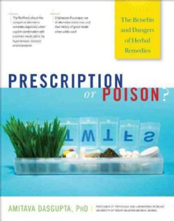 Prescription or Poison?: The Benefits and Dangers of Herbal Remedies (Paperback)