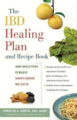 The IBD Healing Plan and Recipe Book: Using Whole Foods to Relieve Crohn's Disease and Colitis (Paperback)