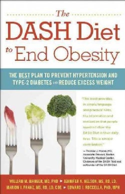 The Dash Diet to End Obesity: The Best Plan to Prevent Hypertension and Type-2 Diabetes and Reduce Excess Weight (Paperback)