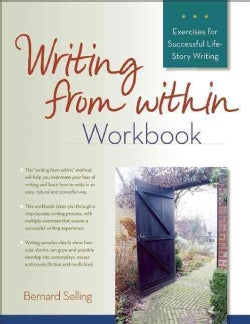 Writing from Within Workbook: Exercises for Successful Life-story Writing (Paperback)