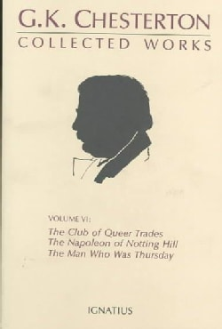 Collected Works of G. K. Chesterton: The Club of Queer Trades : The Man Who Was Thursday : The Ball and the Cross (Paperback)