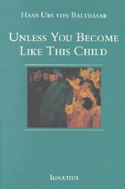 Unless You Become Like This Child (Paperback)