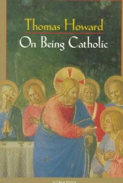 On Being Catholic (Paperback)
