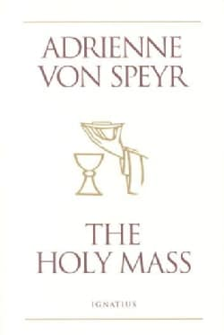 The Holy Mass (Paperback)