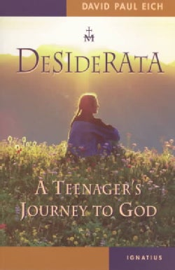 Desiderata: A Teenager's Journey to God (Paperback)