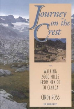 Journey on the Crest: Walking 2600 Miles from Mexico to Canada (Paperback)