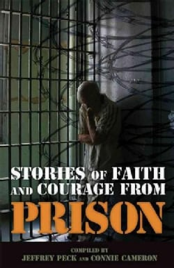 Stories of Faith and Courage from Prison (Paperback)
